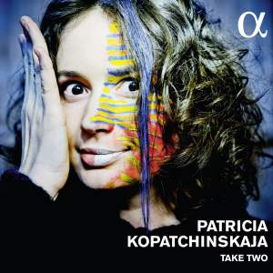 Patricia Kopatchinskaja: Take Two