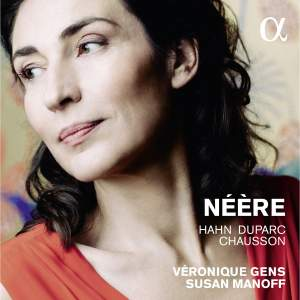 Néère: Hahn, Duparc and Chausson
