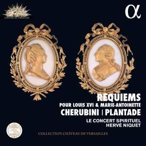 Cherubini & Plantade: Requiems pour Louis XVI et Marie-Antoinette