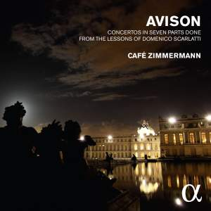 Avison: Six Concerti grossi after Scarlatti