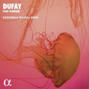 Dufay: Flos Florum