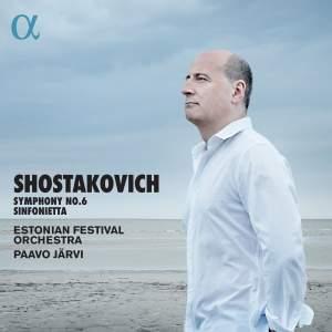 Shostakovich: Symphony No. 6 & Sinfonietta