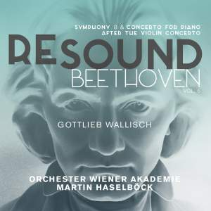 Re-Sound Beethoven Volume 6: Symphony No. 8