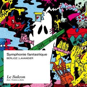 Berlioz/Lavandier: Symphonie Fantastique