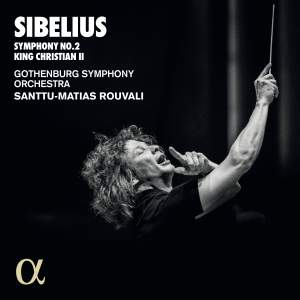 Sibelius: Symphony No. 2 & King Christian II Suite