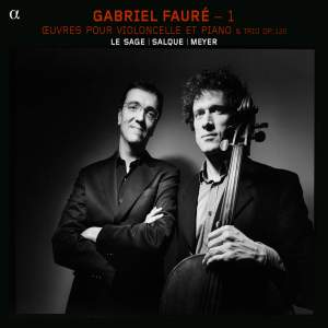 Fauré: Piano Trio & Works for Cello & Piano