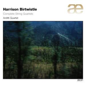Birtwistle: Complete String Quartets