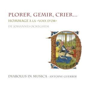 Plorer, Gemir, Crier: Hommage to Johannes Ockeghem