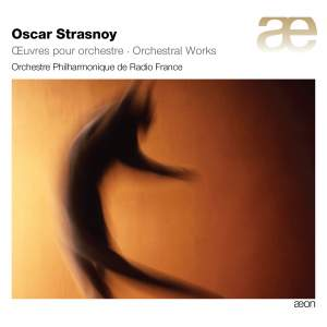 Oscar Strasnoy: Orchestral Works