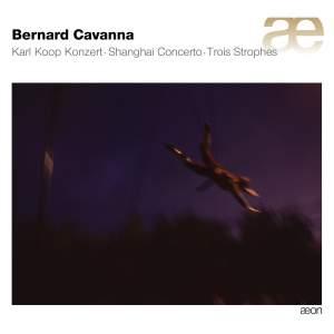 Bernard Cavanna: Karl Koop Konzert & Other Works