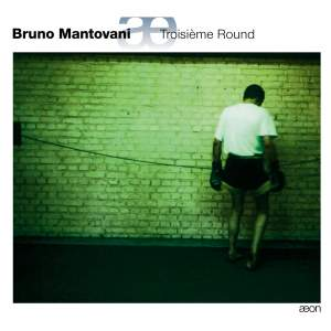 Mantovani, B: Troisième Round, etc.