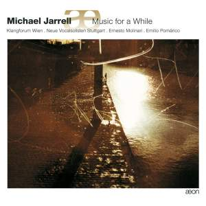 Michael Jarrell: Music For A While