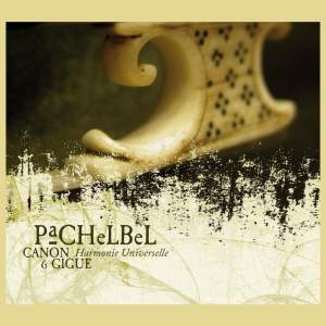 Pachelbel: Canon & Gigue, etc.