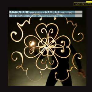 Marchand, Rameau: Œuvres pour clavecin