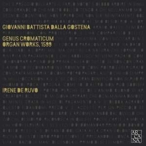 Dalla Gostena: Genus chromaticum – Organ Works (1599)