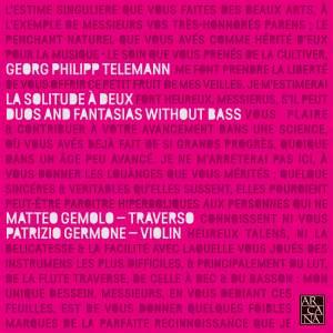 Telemann: La solitude à deux. Duos and Fantasias Without Bass