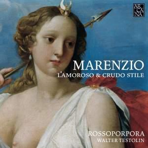 Marenzio: L'Amoroso & Crudo Stile
