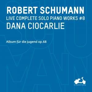 R. Schumann: Complete Solo Piano Works, Vol. 7 - Album für die Jugend, Op. 68