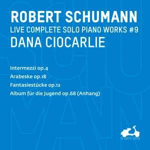 R. Schumann: Complete Solo Piano Works, Vol. 8 - Intermezzi, Op. 4, Fantasiestücke, Op. 12 & Album für die Jugend, Op. 68 (Anhang)