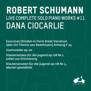 R. Schumann: Complete Solo Piano Works, Vol. 11 - Exercices Anhang, F 25, Humoreske, Op. 20, Klaviersonate fu?r die Jugend, Op. 118 Nr. 1, Julien zur Erinnerung & Klaviersonaten fu?r die Jugend, Op. 118 Nr. 3, Marien gewidmet