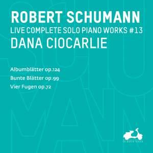 R. Schumann: Complete Solo Piano Works, Vol. 13 - Albumblatter, Op. 124, Bunte Blatter, Op. 99 & Vier Fugen Op. 72