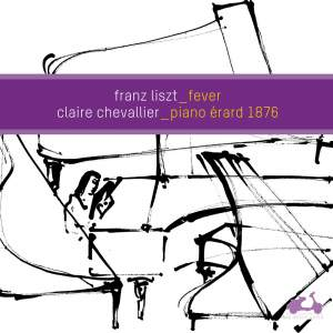 Liszt Fever: Claire Chevallier