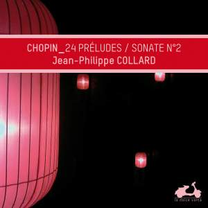 Chopin: Préludes, Op. 28 & Piano Sonata No. 2 in B-Flat Major, Op. 35 -