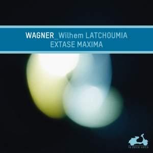 Wagner: Extase Maxima