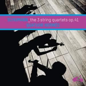 Robert Schumann : The 3 String Quartets, Op. 41