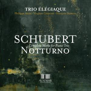 Schubert: Notturno (Complete Works for Piano Trio)