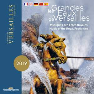 Les Grandes Eaux de Versailles: Music of the Royal Festivities