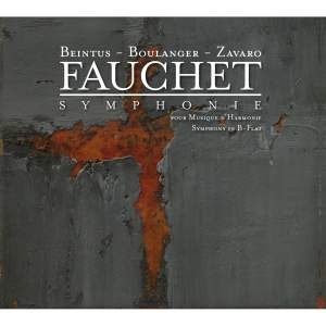 Fauchet: Wind Symphony, Works by Boulanger, Zavaro & Beintus