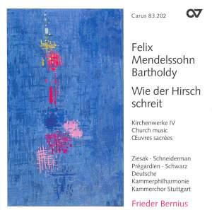 Mendelssohn Church Music IV - Wie der Hirsch schreit
