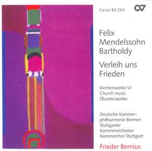 Mendelssohn Church Music VI - Verleih uns Frieden