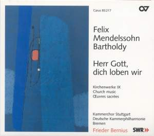 Mendelssohn Church Music IX - Herr Gott, dich loben wir