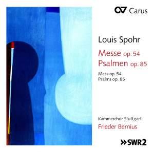 Spohr: Mass Op. 54 & Psalms Op. 85