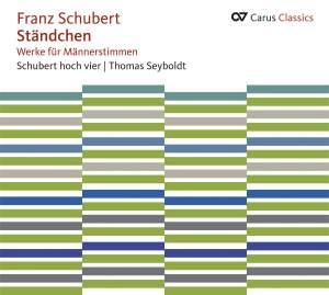 Schubert: Ständchen (Werke für Männerstimmen)