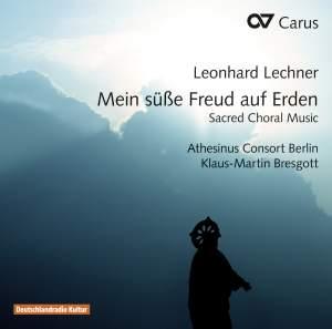 Lechner: Mein süße Freud auf Erden & Sacred Choral Music