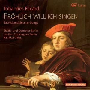 Eccard: Fröhlich will ich singen