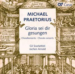 Praetorius, M: Gloria sei dir gesungen - Chorale concerts after hymns by Luther, Nicolai and others