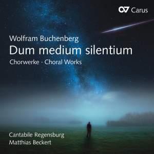 Wolfram Buchenberg: Dum Medium Silentium - Choral Works Product Image