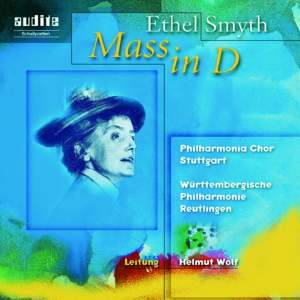 Smyth: Mass in D for soloists, chorus, orchestra and organ