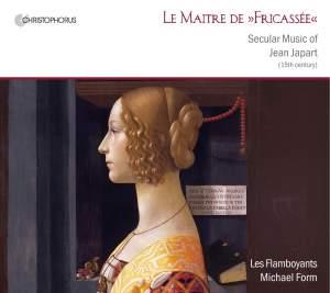 Le Maître de Fricassée: Secular music of Jean Japart