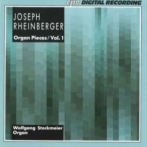 Rheinberger: Organ Pieces, Vol. 1