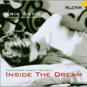 Erik Satie and Jürgen Grözinger - Inside The Dream