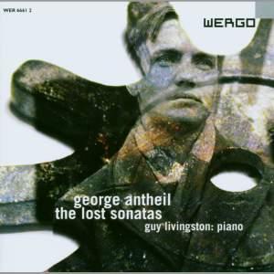 George Antheil - The Lost Sonatas