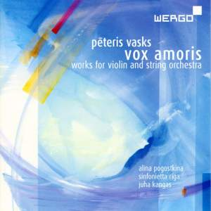Peteris Vasks: Vox amoris