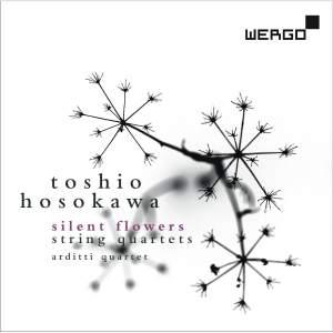 Hosokawa: Silent Flowers & String Quartets