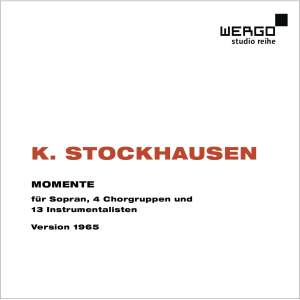 Stockhausen: Momente for soprano solo, four choral groups and 13 instrumentalists