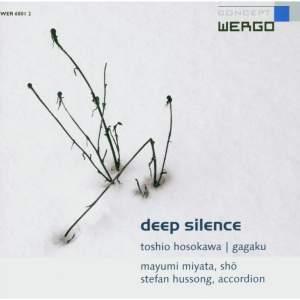 Toshio Hosokawa: Deep Silence / Gagaku